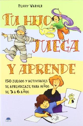 9788497541244: Tu hijo juega y aprende / Your Child Plays and Learns: 150 Juegos Y Actividades De Aprendizaje Para Ninos De 3 a 6 Anos (Spanish Edition)