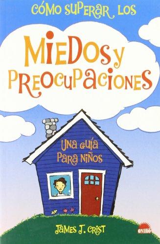 9788497541251: Como superar los miedos y las preocupaciones/How to overcome fears and worries: Una guia para ninos/A guide for children