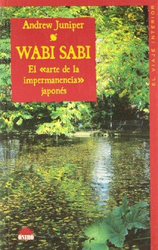 9788497541428: Wabi sabi: El Arte De La Impermanencia Japones/ the Japenese Art of Impermanence (El Viaje Interior / Inner Journey) (Spanish Edition)