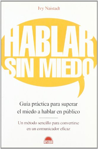 9788497541510: Hablar sin miedo/Speak without fear: Guia practica para superar el miedo a hablar en publico/Practical guide to overcome the fear of public speaking (Spanish Edition)