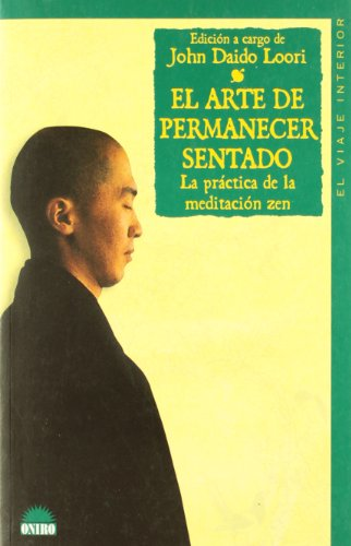 9788497541619: El arte de permanecer sentado/ The Art of Just Sitting: La Practica De La Meditacion Zen/ the Practice of Zen Meditation (El Viaje Interior/ the Interior Voyage) (Spanish Edition)