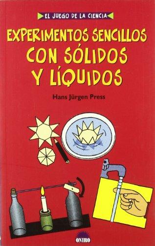 9788497541824: Experimentos Sencillos con Solidos y Liquidos (Spanish Edition)