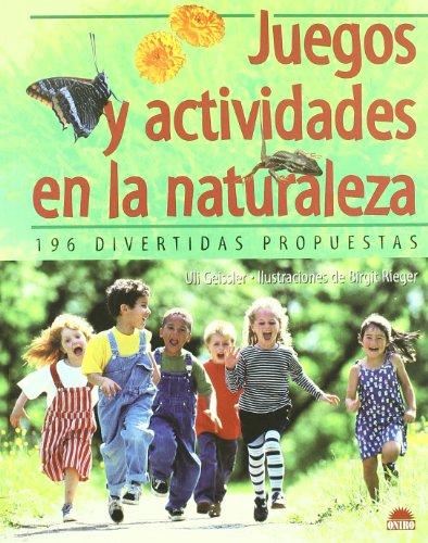 9788497541978: Juegos y actividades en la naturaleza / Games and Activities in Nature: 196 divertidas propuestas/196 Entertaining Proposals (Spanish Edition)