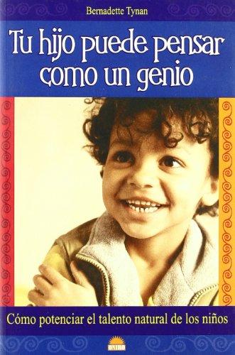 Tu Hijo Puede Pensar Como Un Genio/Your Child Can Think Like a Genius (El Nino Y Su Mundo &#...