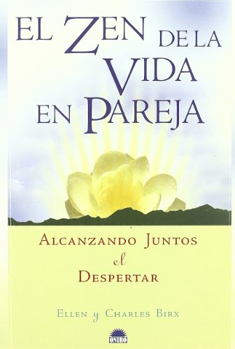 El Zen De La Vida En Pareja/Waking Up Together: Alcanzado Juntos y Despertar / Waking Up ...