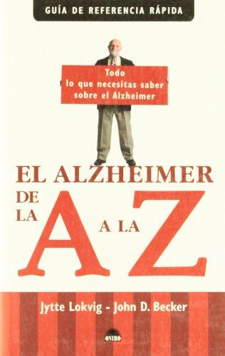 9788497542203: El Alzheimer de la A a la Z: Todo lo que necesitas saber sobre el Alzheimer (Manuales Para la Salud/Health Manuals)