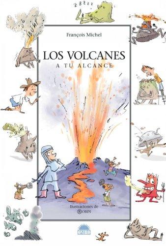 Los volcanes/ The Volcanoes: A Tu Alcance/ Within Your Reach (Querido Mundo/ Dear ...