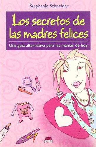 9788497542333: Los secretos de las madres felices/ The Secrets of the Happy Moms (Spanish Edition)
