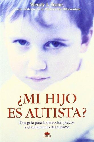 9788497542456: Mi hijo es autista?/ My son is autistic?: Una Guia Para La Deteccion Precoz Y El Tratamiento Del Autismo (Spanish Edition)