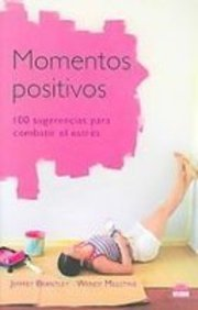 9788497542692: Momentos Positivos/ Five Good Minutes: 100 Sugerencias Para Combatir El Estres (Terapias Naturales/ Natural Therapies) (Spanish Edition)
