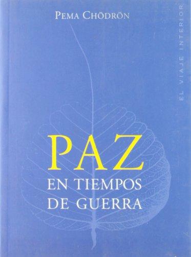Paz en tiempos de guerra/ Practicing Peace: Chodron, Pema