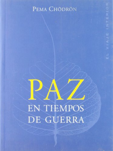 Paz en tiempos de guerra/ Practicing Peace in Times of War (El Viaje Interior/ the ...