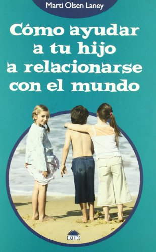 9788497542890: Como ayudar a tu hijo a relacionarse con el mundo/ The Hidden Gifts of the Introverted Child (El nino y su mundo/ The Children and Their World) (Spanish Edition)