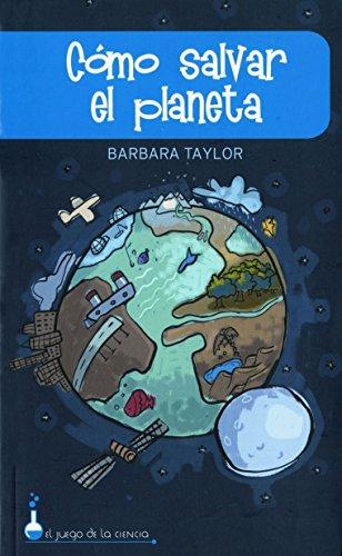 9788497543187: COMO SALVAR EL PLANETA (ONIRO - EL JUEGO DE LA CIENCIA)