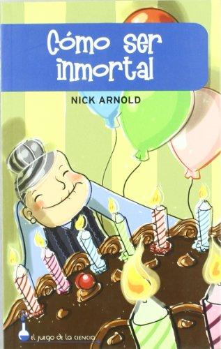 Como Ser Inmortal: Nick Arnold