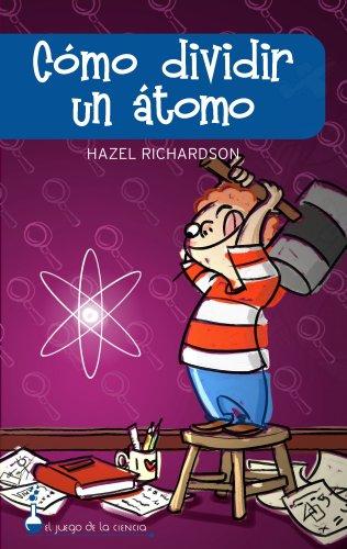 9788497543248: Como dividir un atomo/ How to Split the Atom (El juego de la ciencia) (Spanish Edition)
