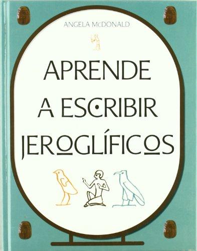 9788497543354: APRENDE A ESCRIBIR JEROGLIFICOS (Libros Ilustrados)