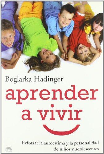9788497543361: Aprender a vivir/ Learning to Live: Reforzar la autoestima y la personalidad de ninos y adolescentes/ Reinforcing Self-Esteem and Personality of Children and Adolescents (Spanish Edition)