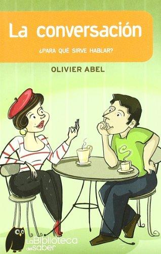9788497543378: Conversacion, la - ¿para que sirve hablar? (Biblioteca Del Saber)