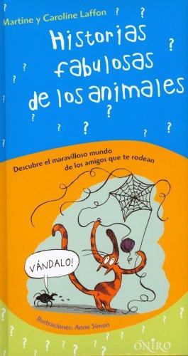 Historias fabulosas de los animales/ Fabulous Animal's: Laffon, Martine, Laffon,