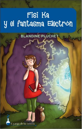 Fisi Ka y el fantasma del electron/ Fisi Ka and the ghost of the electron (Spanish Edition): ...