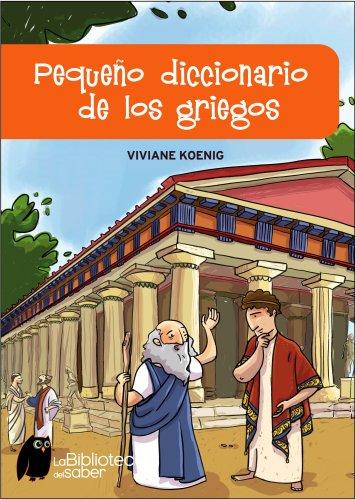 Pequeno diccionario de los griegos/ Small dictionary: Koenig, Viviane