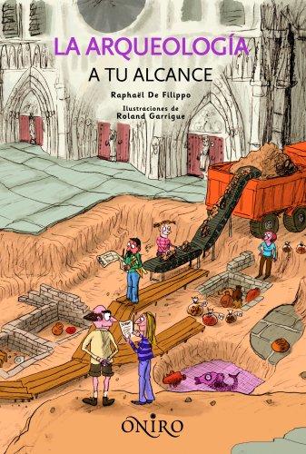 9788497543804: La arqueología a tu alcance (ONIRO - QUERIDO MUNDO)
