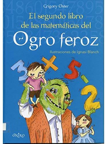 9788497543835: El segundo libro de las matematicas del ogro feroz/ The Second Book of Mathematics of the Ferocious Oger (Spanish Edition)
