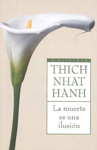 9788497544061: La muerte es una ilusión: La superacion definitiva del miedo a morir (Biblioteca Thich Nhat Hanh)