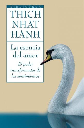 9788497544139: La esencia del amor: El poder transformador de los sentimientos (Biblioteca Thich Nhat Hanh)