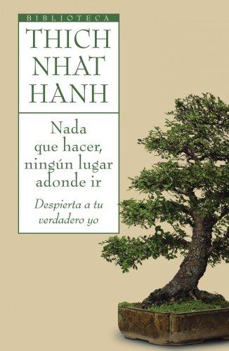 9788497544696: Nada que hacer, ningún lugar adonde ir: Despierta a tu verdadero yo (Biblioteca Thich Nhat Hanh)