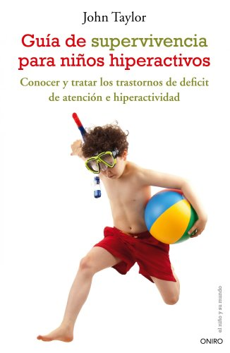 Guía de supervivencia para niños hiperactivos: John F. Taylor