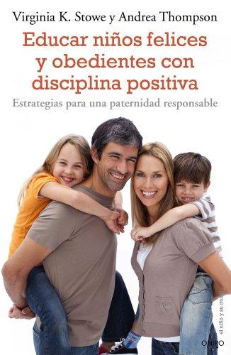 9788497544863: Educar niños felices y obedientes con disciplina positiva: Estrategias para una paternidad responsable (El Niño y su Mundo)