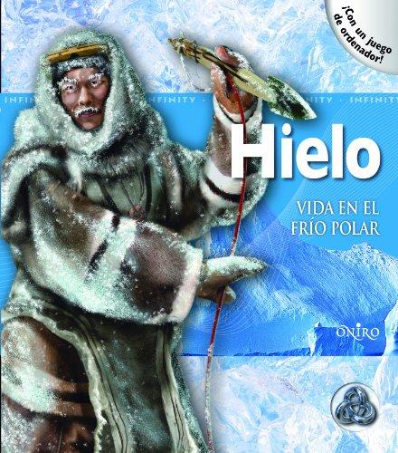 9788497545396: Hielo: Vida en el frío polar (Infinity)