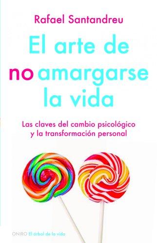9788497545464: El arte de no amargarse la vida (Spanish Edition)