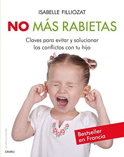 9788497545846: No más rabietas: Claves para evitar y solucionar los conflictos con tu hijo (El Niño y su Mundo)