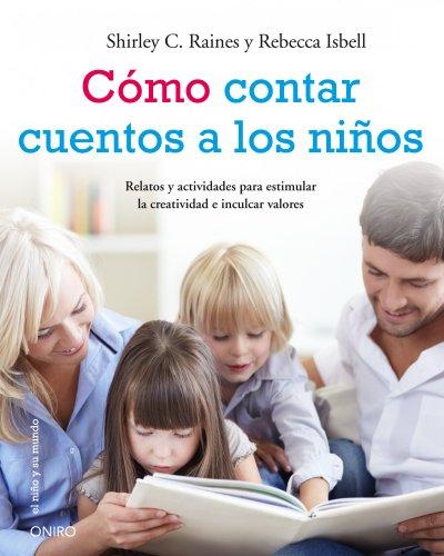 9788497545884: Cómo contar cuentos a los niños: Relatos y actividades para estimular la creatividad e inculcar valores éticos (El Niño Y Su Mundo)