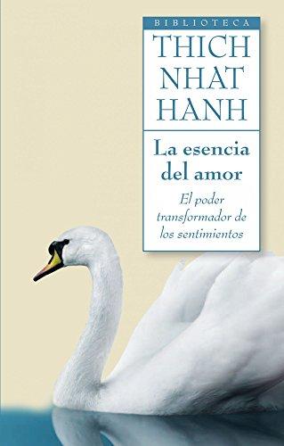 9788497545952: La esencia del amor: El poder transformador de los sentimientos (Biblioteca Thich Nhat Hanh)