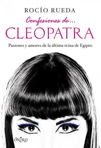 9788497545990: Confesiones de... Cleopatra (Infantil (oniro))