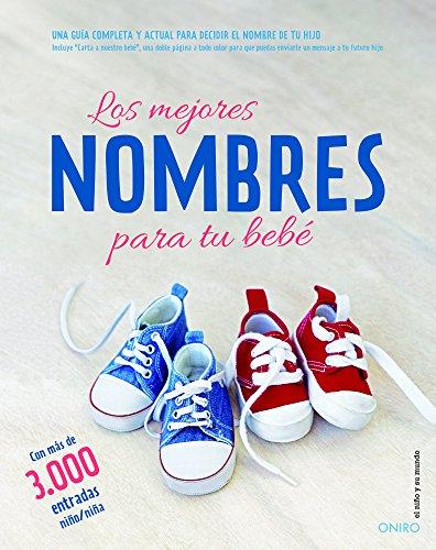 9788497546386: Los mejores nombres para tu bebé: Una guía completa y actual para decidir el nombre de tu hijo (El Niño y su Mundo)
