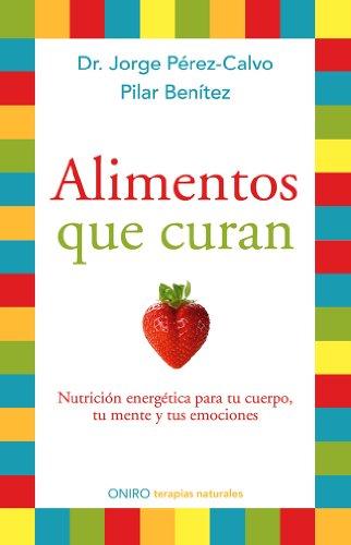 9788497546904: Alimentos que curan: Nutrición energética para tu cuerpo, tu mente y tus emociones (Terapias Naturales)