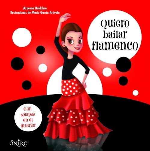 9788497547468: Quiero bailar flamenco (Libros prácticos)