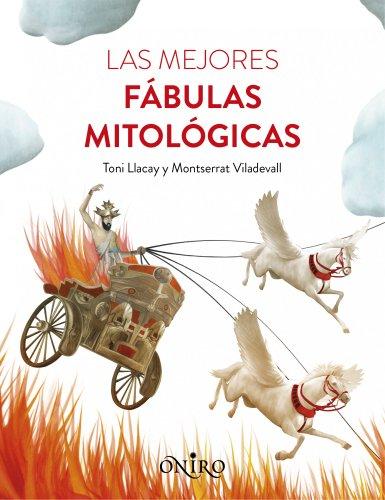 Las mejores f?bulas mitol?gicas (Spanish Edition): Toni LLacay