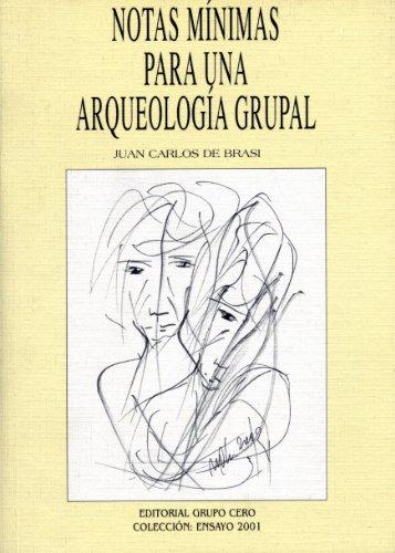 9788497550123: Notas mínimas para una arqueología grupal (Ensayo 2001)
