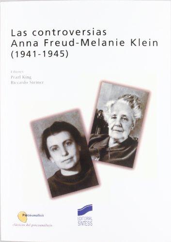 9788497560009: Las controversias. Anna Freud-Melanie Klein (1941-1945)