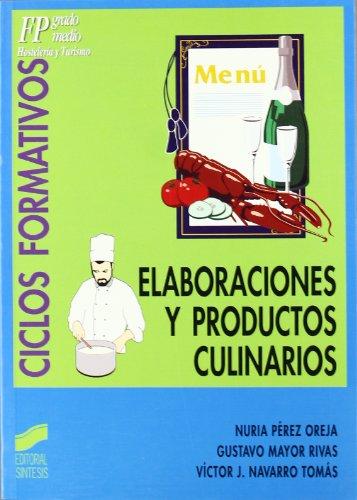 9788497560023: Elaboraciones y productos culinarios : [FP grado medio, hosteleria y turismo]
