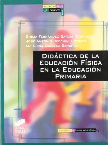 9788497560047: Didáctica de la educación física en la educación primaria