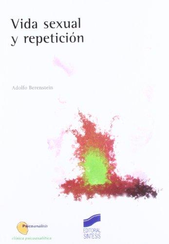 9788497560382: Vida sexual y repetición (Psicoanálisis. Clínica psicoanalítica)