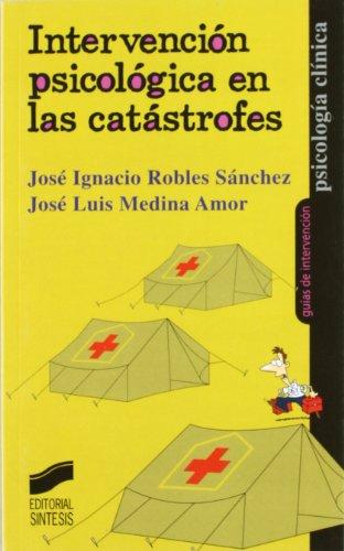 9788497560405: Intervención psicológica en las catástrofes: 12 (Psicología clínica. Guías de intervención)