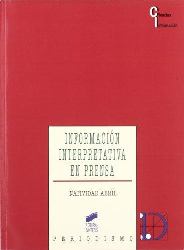 9788497561259: Información interpretativa en prensa (Periodismo)